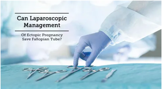 SCARLESS MANAGEMENT OF ECTOPIC PREGNANCY by laparoscopy.